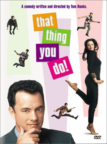 Tom Hanks - That Thing You Do